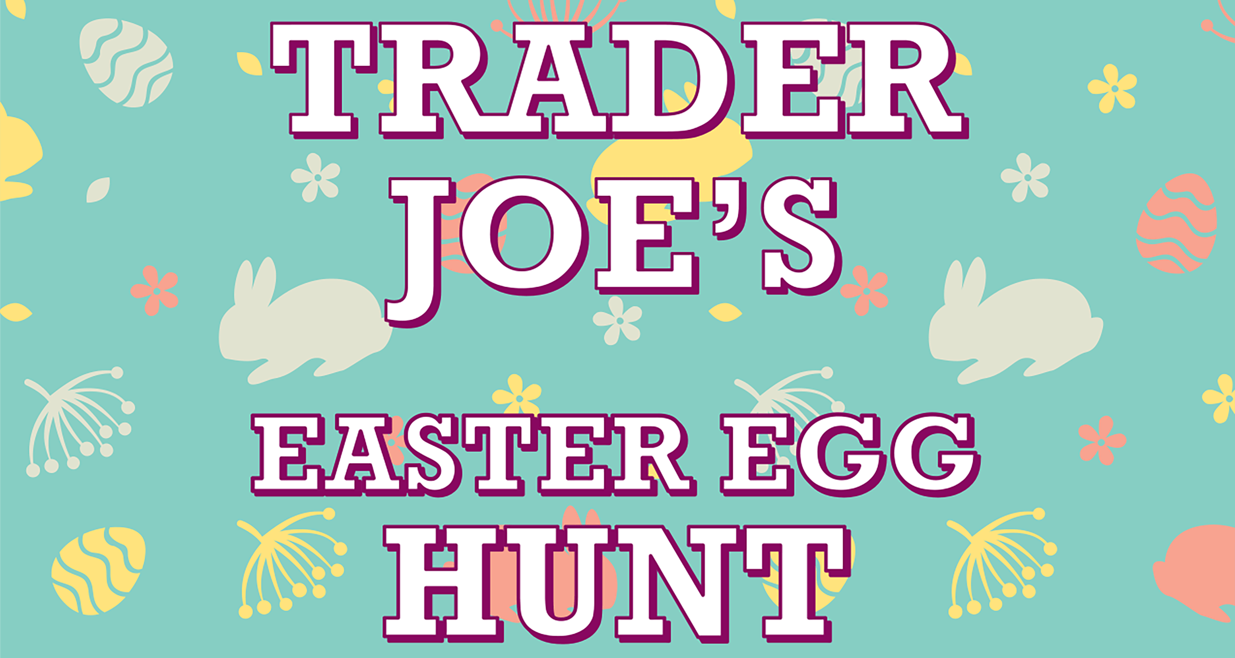 Trader Joe's Easter Egg Hunt